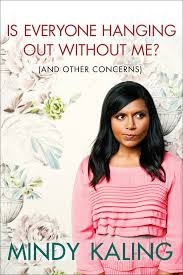Hope you are as obsessed with Mindy Kaling as I am. If you disagree, not sure if we could be friends.